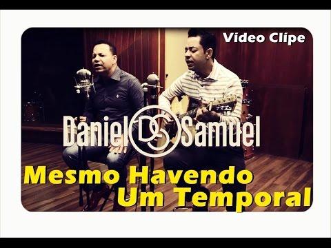 Daniel e Samuel - Mesmo  Havendo Um Temporal   Álbum Exército de Irmãos