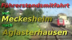 Führerstandsmitfahrt von Meckesheim nach Aglasterhausen