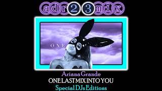 ARIANA GRANDE - One Last Mix Into You BIG ROOM (adr23mix) Special DJs Editions Mp3