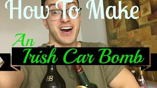 How To Make An Irish Car Bomb | St. Patricks day SPECIAL