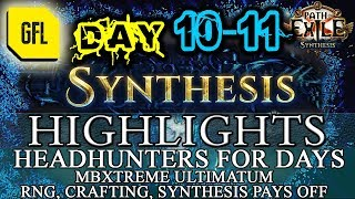 Path of Exile 3.6: SYNTHESIS DAY # 10-11 Highlights mbXtreme ULTIMATUM, HH FOR DAYS