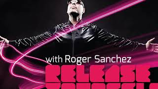Roger Sanchez (Release Yourself) Podcast #67