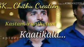 💓💓Muthugu pinnala pesura naayellam💓 SK situation song💓