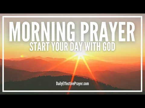 Morning Prayer Starting Your Day With God - Christian Prayer For Morning