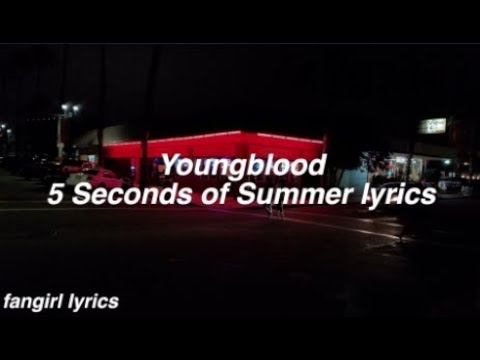 Youngblood  5 Seconds Of Summer Lyrics