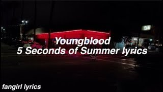Youngblood || 5 Seconds Of Summer Lyrics Mp3