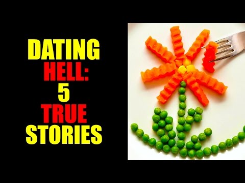 DATING HELL:  5 TRUE STORIES