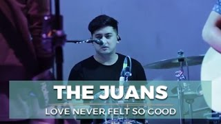 Love never felt so good by The Juans at Music Hall