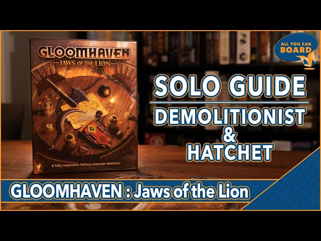 Gloomhaven: Jaws of the Lion | SOLO GUIDE | DEMOLITIONIST & HATCHET (Abilities, Items & Perks!)