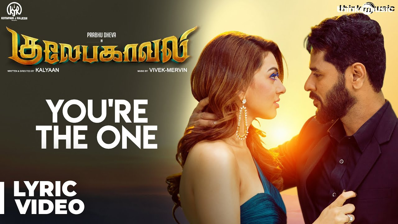 Gulaebaghavali | You're The One Song with Lyrics | Prabhu Deva, Hansika | Vivek-Mervin | Kalyaan S