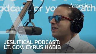 Lt. Gov. Cyrus Habib talks faith and politics | Jesuitical