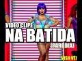 Na Batida (Clipe Oficial) - Anitta /PARÓDIA