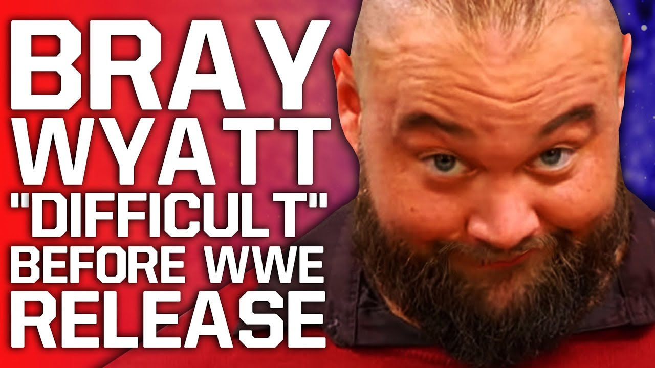 """Bray Wyatt """"Difficult"""" Before WWE Release 