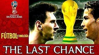 Rusia: La última oportunidad de Messi y Ronaldo. La importancia del mundial 2018 (mini documental)