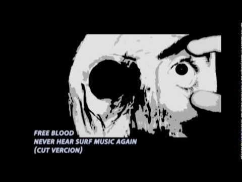 free blood   never hear surf music again cut vercion