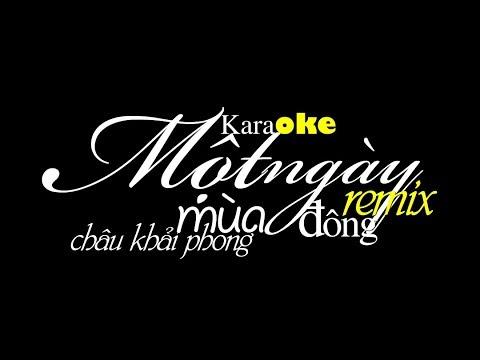 Một Ngày Mùa Đông Remix Karaoke Beat Chuẩn HD Cực Mạnh - Châu Khải Phong