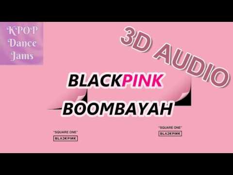 [3D AUDIO] BLACKPINK - BOOMBAYEH