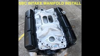 SBC Intake Manifold Install!!! C10 Build Part 3