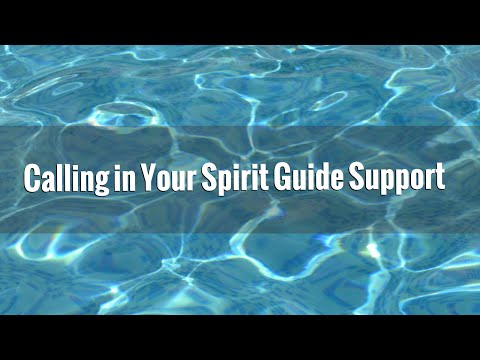 Calling in Your Spirit Guide Support