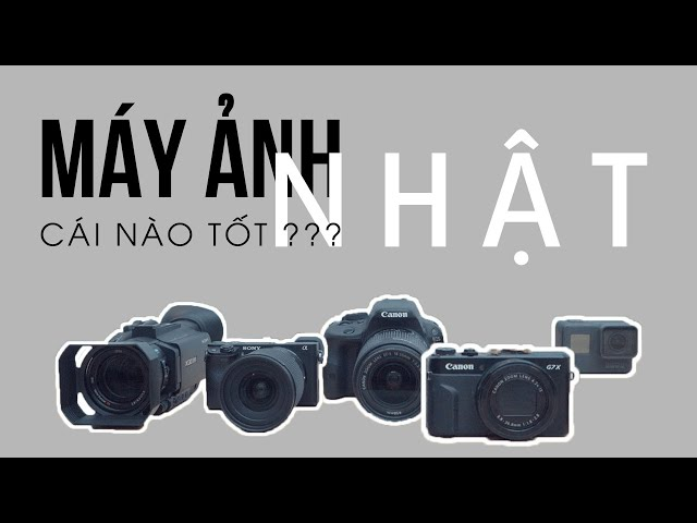 [Samurai Chan official channel] MÁY ẢNH NHẬT NÀO TỐT? || SONY HAY CANON? || nghĩa samuraichan