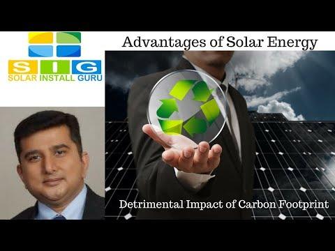 Advantages of Solar Energy: Detrimental Impact of Carbon Footprint