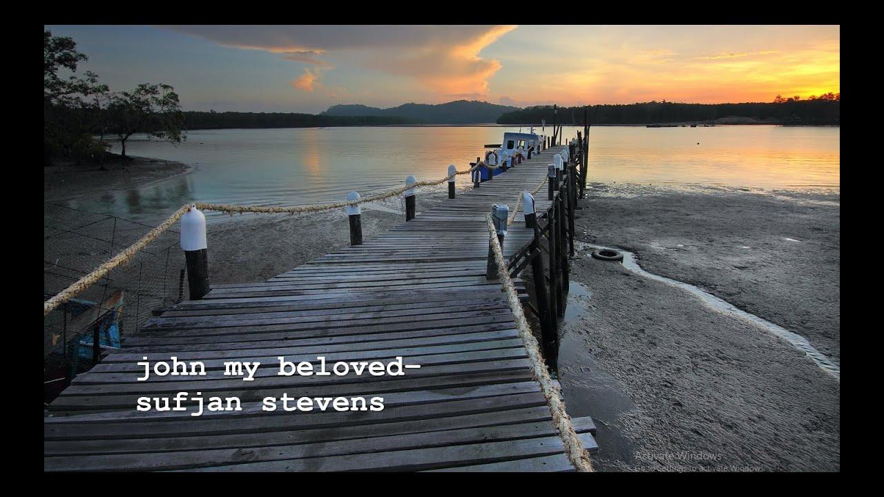 john my beloved - sufjan stevens [lyrics] - YouTube