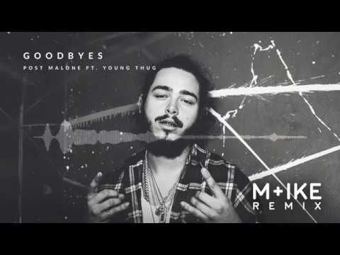 Post Malone - Goodbyes ft. Young Thug (M+ike Remix)