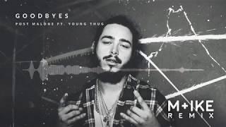 Post Malone - Goodbyes ft. Young Thug (M+ike Remix)