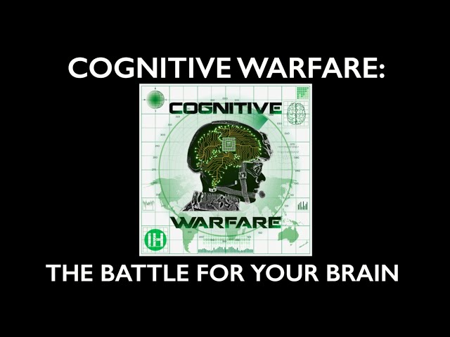 COGNITIVE WARFARE:  The Battle for Your Brain [Part One]