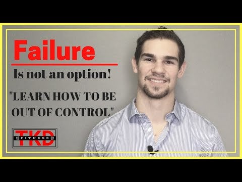Failure is all in your head - learn to be out of control