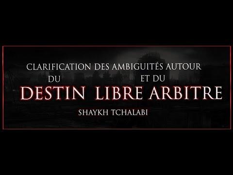 Clarification des ambiguités autour du destin et du libre arbitre - Shaykh Tchalabi