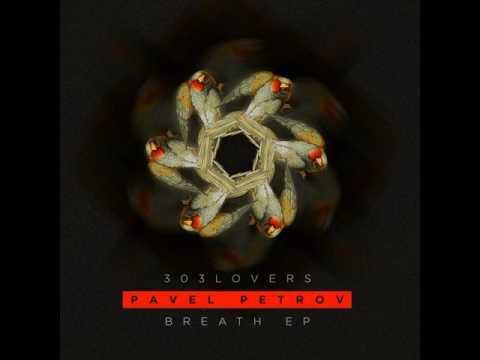 Pavel Petrov - Breath (Original Mix)