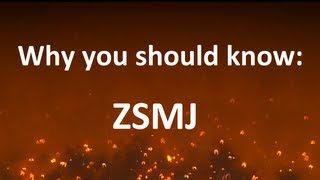 Why you should know: ZSMJ