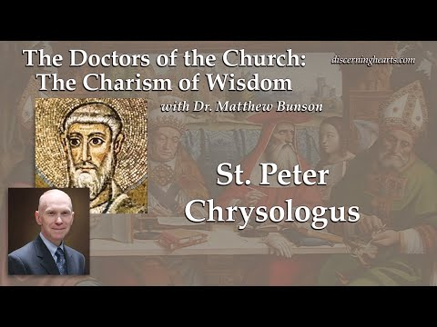 DC14 St. Peter Chrysologus – The Doctors of the Church with Dr. Matthew Bunson