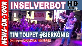 INSELVERBOT  Tim Toupet Bierkönig 2018 (HD 1080p60fps) Mallorca Offizielles Video (NoT) YouTube