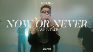 Casper True 卡斯柏 - NOW OR NEVER - THIS IS C (2021 Official Live Performance)