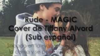 MAGIC!- Rude/ Cover Tiffany Alvord (Sub Español)