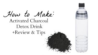 Video How to Make: Activated Charcoal Detox Drink - Review & Tips (All Natural Detox Remedy) download MP3, 3GP, MP4, WEBM, AVI, FLV Agustus 2018
