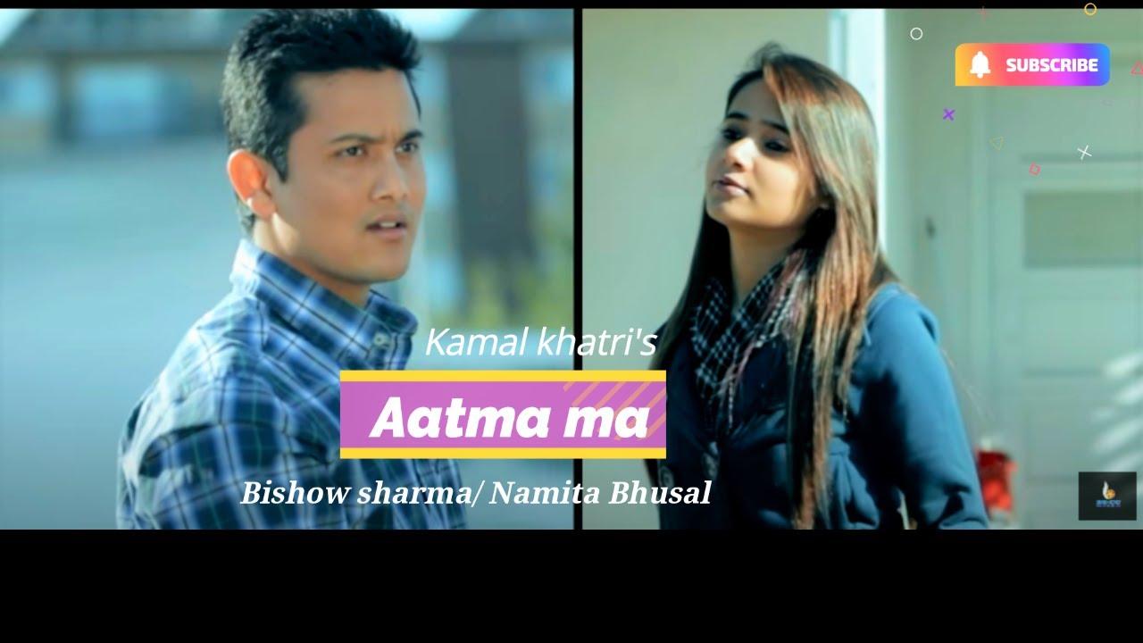 Download Aatma Ma - Kamal Khatri & Babita Ft. Bishow Sharma, Namita, Jyoti.
