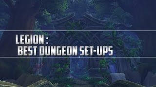 Legion | Mythic Dungeons: Good Set-Ups and What to Look For