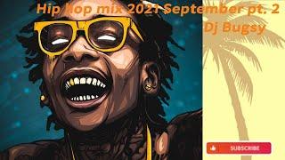 Hip hop mix 2021 September pt. 2 - Dj Bugsy