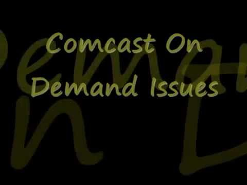 Comcast On Demand Issues