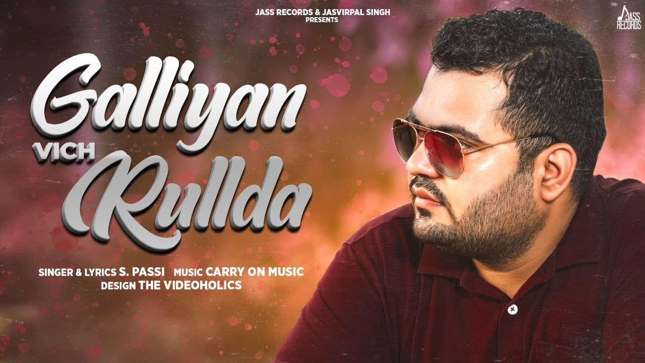 Galliyan Vich Rulda | (Official Video) | S. Passi | Latest Punjabi Songs 2020 | Jass Records