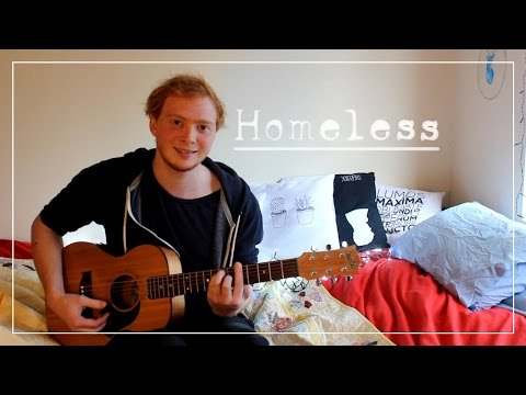 Homeless | Ed Sheeran cover