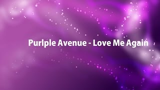 Purple Avenue - Love Me Again