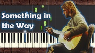 Nirvana Something in the Way - Piano Tutorial
