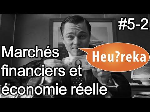 Marchés financiers et économie réelle - Heu?reka #5/2