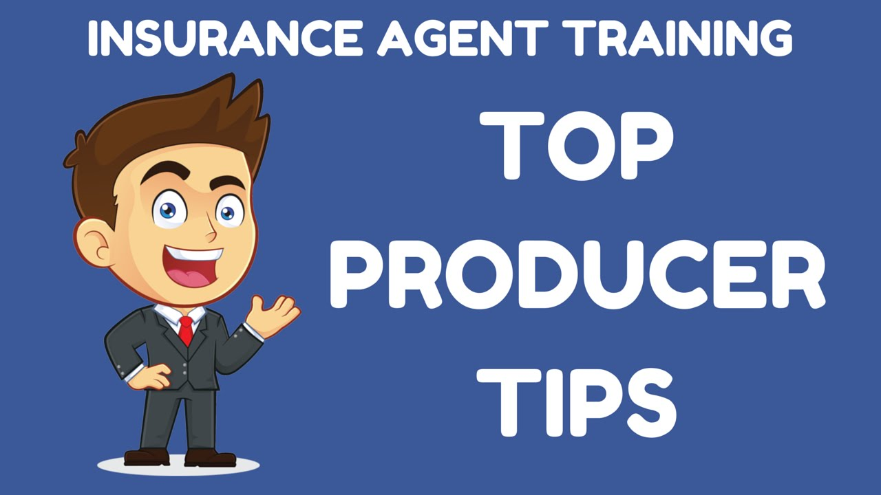 Top Producer Insurance Agent Training Tips - YouTube