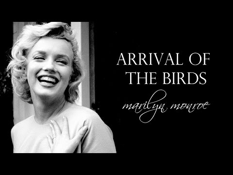 Arrival of the Birds [Marilyn Monroe]