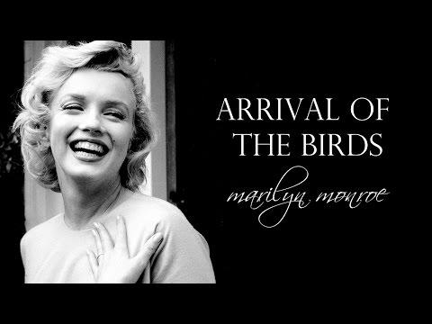Arrival of the Birds [Marilyn Monroe]